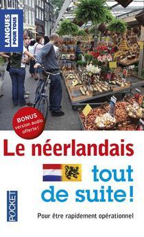 Le Neerlandais ; Tout De Suite !