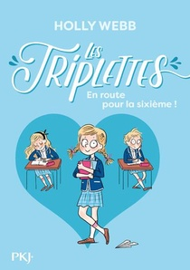 Les Triplettes T.1 ; En Route Pour La Sixieme !