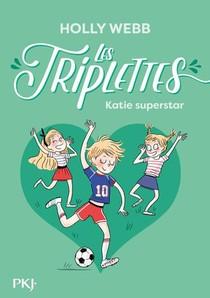 Les Triplettes T.3 ; Katie Superstar