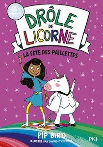 Drole De Licorne T.3 ; La Fete Des Paillettes