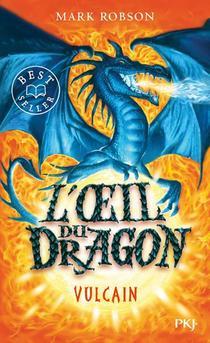 L'oeil Du Dragon T.1 ; Vulcain