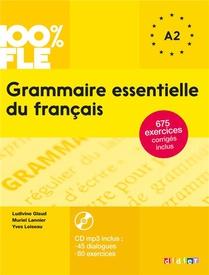 100% Fle ; Grammaire Essentielle Du Francais A1/a2