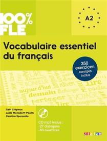 100% Fle ; Vocabulaire Essentiel Du Francais ; Niveau A1/a2 (edition 2016)