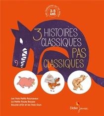 Les Histoires Qu'on Aime, 3 Histoires Classiques Pas Classiques