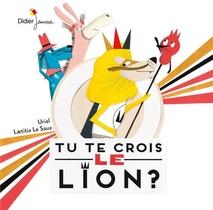 Tu Te Crois Le Lion ?