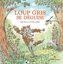 Loup Gris Se Deguise