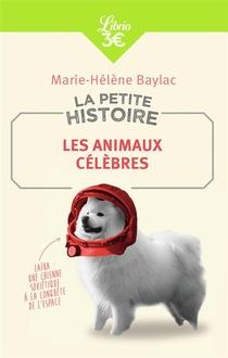 La Petite Histoire : Les Animaux Celebres