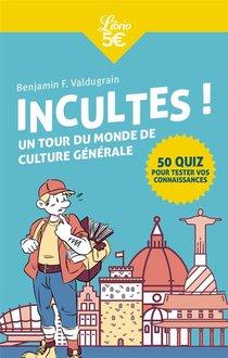 Incultes ! Un Tour Du Monde De Culture Generale