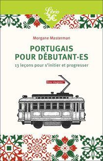 Le Portugais Pour Debutant.es : 13 Lecons Pour S'initier Et Progresser