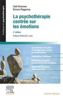 La Psychotherapie Centree Sur Les Emotions (2e Edition)