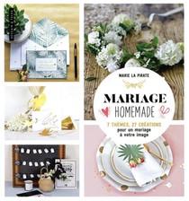 Mariage Home-made ; 7 Themes, 27 Creations Pour Un Mariage A Votre Image