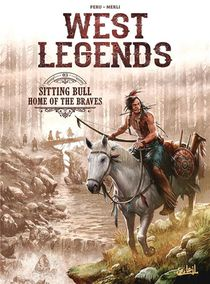 West Legends T.3 ; Sitting Bull, Home Of The Braves