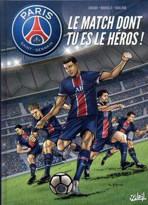 Paris Saint-germain ; Le Match Dont Tu Es Le Heros !