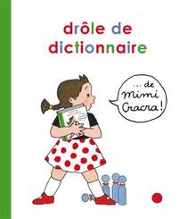 Le Drole De Dictionnaire De Mimi Cracra