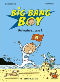 Big Bang Boy ; Destination... Lune !
