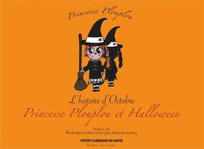 Princesse Plouplou - T2-11 - Princesse Plouplou Et Halloween - L'histoire D'octobre