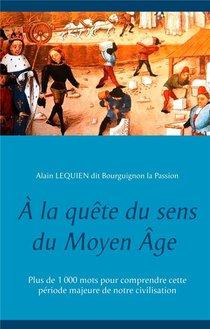 A La Quete Du Sens Du Moyen Age