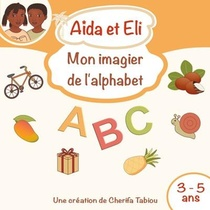 Aida Et Eli - Mon Imagier De L'alphabet
