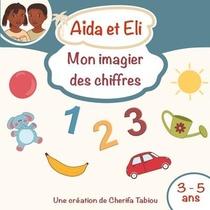 Aida Et Eli - Mon Imagier Des Chiffres