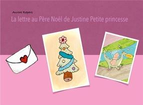 La Lettre Au Pere Noel De Justine Petite Princesse