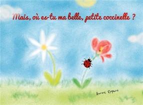 Mais, Ou Es-tu Ma Belle, Petite Coccinelle?