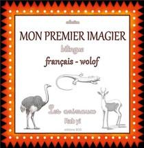 Mon Premier Imagier Bilingue Francais-wolof ; Les Animaux, Rab Yi