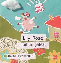Lily-rose T.1 ; Lily-rose Fait Un Gateau