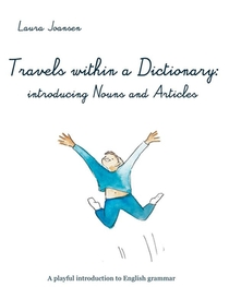 Travels Within A Dictionary: Introducing Nouns And Articles ; A Playful Introduction To English Grammar