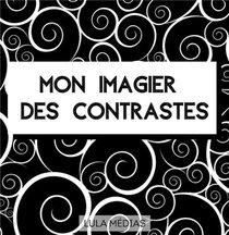 Mon Imagier Des Contrastes : Images En Noir Et Blanc Pour Les Bebes