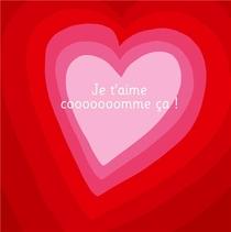 Je T'aime Cooooooomme Ca ! T.1 ; Illustre Par Adrienne Barman