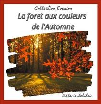 La Foret Aux Couleurs De L'automne