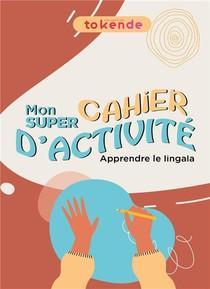 Apprendre Le Lingala Aux Enfants : Le Cahier D'activite (edition 2021)