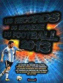 Les Records Du Monde Du Football (edition 2013)