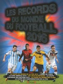 Les Records Du Monde Du Football (edition 2016)