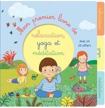 Mon Premier Livre De Relaxation, Yoga Et Meditation