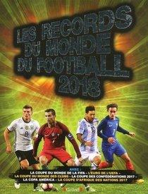 Les Records Du Monde Du Football (edition 2018)