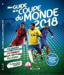 Mon Guide De La Coupe Du Monde (edition 2018)
