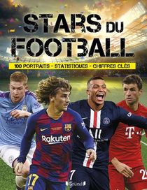 Stars Du Football ; 100 Portraits, Statistiques, Chiffres Cles