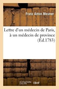 Lettre D'un Medecin De Paris, A Un Medecin De Province