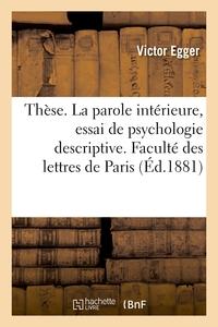 These. La Parole Interieure, Essai De Psychologie Descriptive. Faculte Des Lettres De Paris