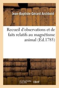 Recueil D'observations Et De Faits Relatifs Au Magnetisme Animal