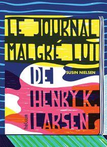 Le Journal Malgre Lui De Henry K. Larsen