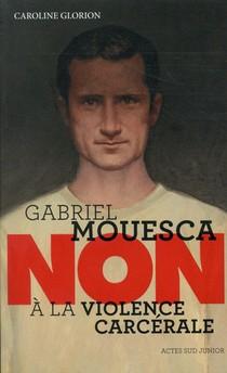 Gabriel Mouesca : Non A La Violence Carcerale