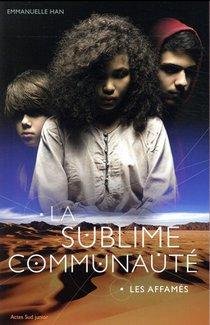 La Sublime Communaute T.1 ; Les Affames