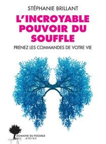 L'incroyable Pouvoir Du Souffle ; Ameliorez Votre Sante Mentale Et Physique