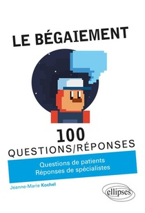 100 Questions/reponses ; Le Begaiement