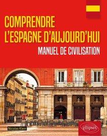 Comprendre L'espagne D'aujourd'hui ; Manuel De Civilisation