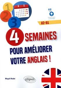 4 Semaines Pour Ameliorer Votre Anglais ! A2-b1 (fichiers Audio)