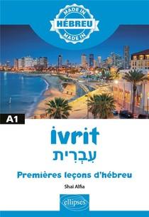 Made In ; Ivrit ; Premieres Lecons D'hebreu ; B1