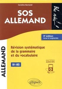 Sos Allemand Niveau 2 (b1-b2) ; Revision Systematique De La Grammaire Et Du Vocabulaire (2e Edition)